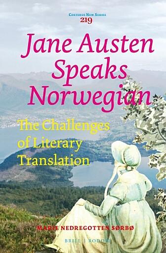 Jane Austen, som levde for 200 år siden, kom nok aldri til Ørsta eller Volda, og satt på Helgehornet og så utover Hovdevatnet. Men når hun oversettes til andre språk blir hun satt inn i en annen kontekst. Oversettelse er en slags kulturell imperialisme, hvor vi tar andres litteratur og gjør den til vår egen, mener Sørbø.