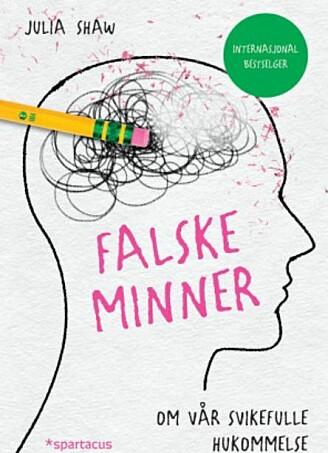 Falske minner er skrevet av rettspsykologen Julia Shaw som forsker på manipulering av minner.