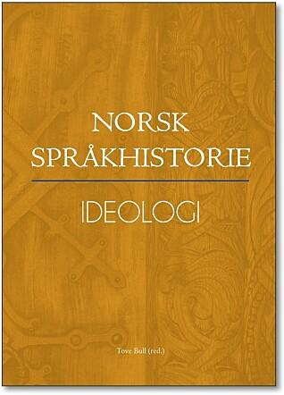I Norge er språk langt mer preget av ideologi enn i de fleste andre land. Nå har det endelig kommet en grundig bok om akkurat dette. «Ideologi» er tredje av til sammen fire bind i serien Norsk språkhistorie, som noen av våre fremste forskere på området har gått sammen om.