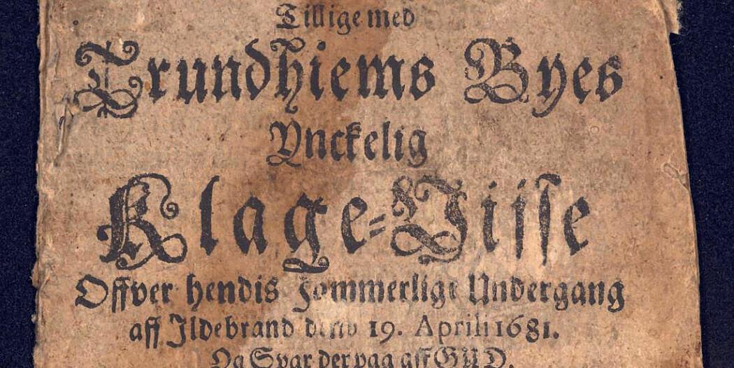 Fordi vi ikke hadde egen avis på denne tiden i Norge, så er dette den eneste trykte teksten som formidler bybrannen i Trondheim i 1681 for et samtidig publikum. (Foto: NTNU)