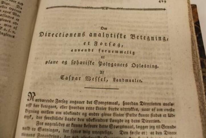 I 1799 blir Caspar Wessels oppdagelse endelig publisert, men nesten ingen legger merke til det. (Foto: Bjarne Røsjø, UiO)