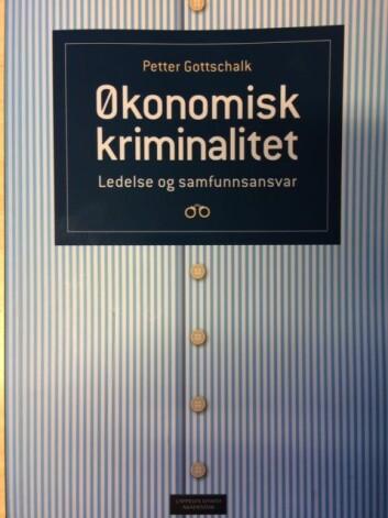 Bare tre prosent av økonomiske forbrytere i Norge blir avslørt, ifølge professor Petter Gottschalk som har gitt ut boken Økonomisk kriminalitet. (Foto: Anne Lise Stranden, forskning.no)