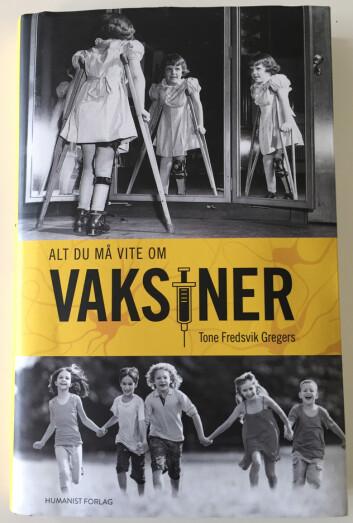 Tone F. Gregers: Alt du må vite om vaksiner. Humanist forlag 2016. Foto: Å.Eikenes