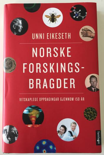 Unni Eikeseth: Norske forskingsbragder - Vitskaplege oppdagingar gjennom 150 år. Samlaget 2016. Foto: Å.Eikenes