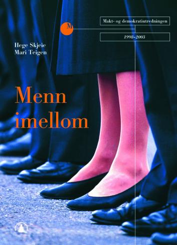 Menn imellom av Hege Skjeie og Mari Teigen. Gyldendal Norsk Forlag 2003.