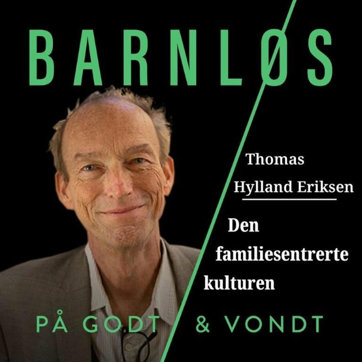 Thomas Hylland Eriksen snakker om familien i denne episoden av Barnløshet på godt og vondt.
