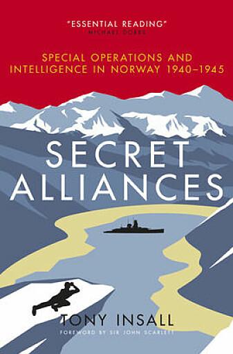 Historiker Tony Insall har skrevet bok om spesialoperasjoner og etterretningsarbeid i Norge under andre verdenskrig.