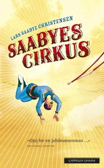 Saabyes Cirkus fra 2006. (Foto: (Cappelen Damm))