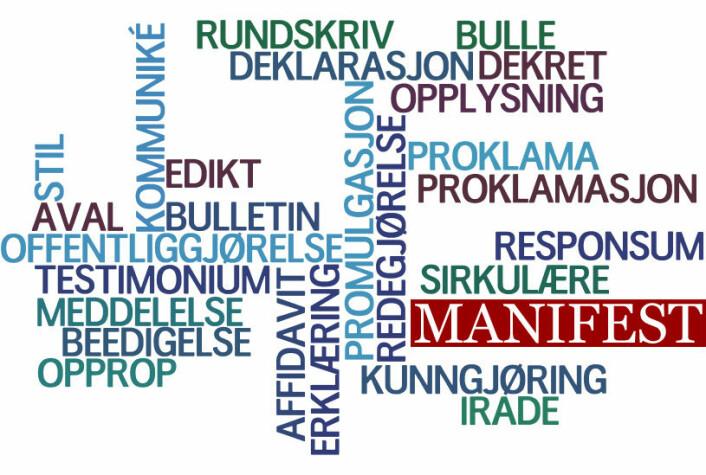 Kolstø mener at ordet manifest til en viss grad kan gi signal om noe seriøst og troverdig, og synes at ordet historisk sett gir positive konnotasjoner. (Foto: (Illustrasjon: Per Byhring))