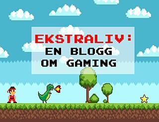 Ekstraliv:En blogg om gaming