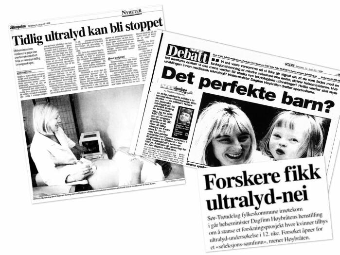 Helseminister Dagfinn Høybråten (Krf) gikk aktivt inn for å stanse et forsøk med tidlig ultralyd på slutten av 1990-tallet. Han fryktet det ville føre til et sorteringssamfunn, og at flere foster med Downs syndrom ville bli abortert.