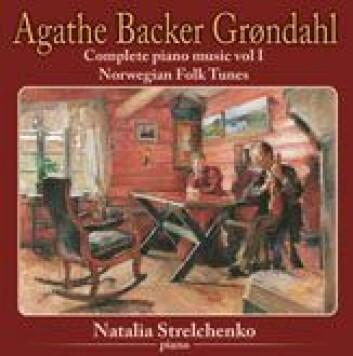 Agathe Backer Grøndahls komposisjoner blir nå utgitt på cd.