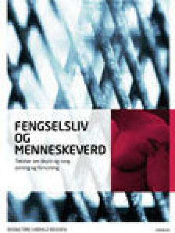 Fengselsliv og menneskeverd (Verbum forlag).