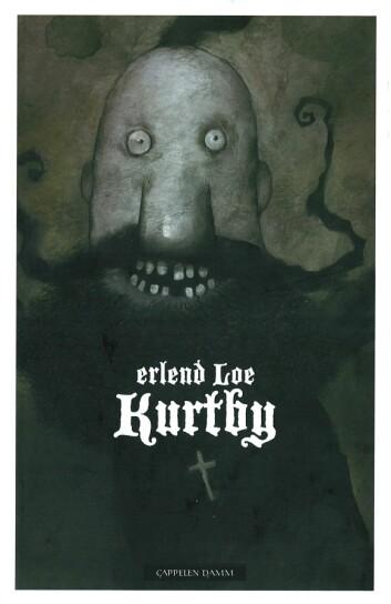 Erlend Loe: Kurtby (2008, 2009), Cappelen Damm. Illustrert av Kim Hiorthøy