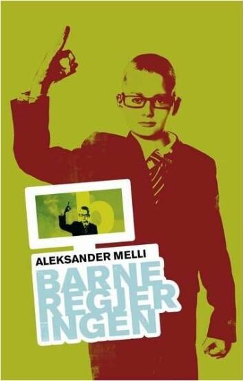 Aleksander Melli: Barneregjeringen (Foto: Cappelen Damm)
