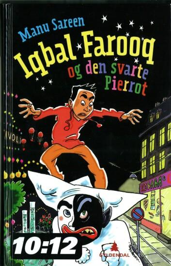 """Manu Sareen: """"Iqbal Farooq og den svarte Pierrot""""; illustrert av Lars-Ole Nejstgaard. Gyldendal 2008"""