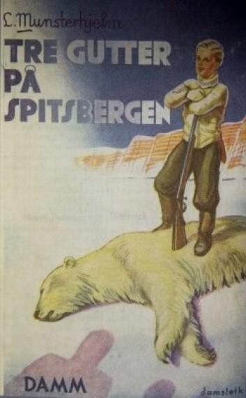 I mellomkrigstiden dukker isbjørnjakt opp som en manndomsprøve i arktisk ungdomslitteratur, som her i boken Tre gutter på Spitsbergen fra 1932. (Foto: Stig Brøndbo)
