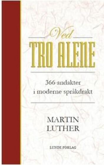 Boken «Ved tro alene» er utgitt av Lunde Forlag nå i 2017. Den inneholder et utvalg tekster av Martin Luther. At frelsen er gratis og mottas ved tro alene, er fortsatt viktig for protestanter i Norge.